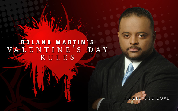 Roland Martin's Valentine's Day Rules – Don't You Just Feel The Love?